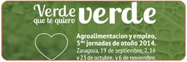 Jornadas de otoño 2014. Verde que te quiero Verde. Alianza Agroalimentaria Aragonesa