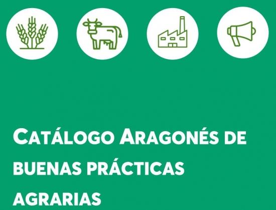 Catálogo Aragonés de buenas prácticas agrarias para un desarrollo bajo en carbono y un sector agrario más resiliente al cambio climático